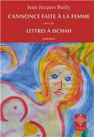 L´Annonce Faite A La Femme, Suivi De Lettres A Ischah