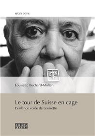 Le Tour De Suisse En Cage, L´Enfance Volee De Louisette