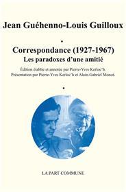 Correspondance 1927-1967 Guilloux Guehenno