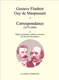 Correspondance 1873 1880 Flaubert Maupassant