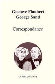 Correspondance Gustave Flaubert George Sand.