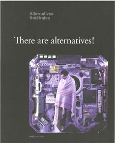 Alternatives Theatrales N°128 There Are Alternatives ! Avril/Juin 2016