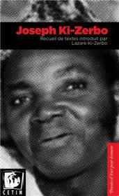 Joseph Ki-Zerbo, Recueil De Textes Introduit Par Lazare Ki-Zerbo