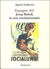 Espagne 1937 Josep Rebull, La Voie Revolutionnaire
