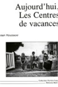 Aujourd´Hui Les Centres De Vacances