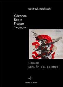 Cézanne, Rodin, Picasso, Twombly.