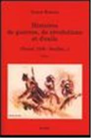 Histoires De Guerres, De Revolutions Et D´Exils (Teruel, 1936 - Souillac...)