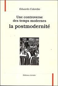 La Post-Modernite, Une Controverse Des Temps Modernes