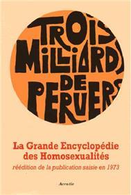 Grande Encyclopedie Des Homosexualites, Trois Milliards De Pervers