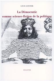 La Democratie Comme Science Fiction De La Politique