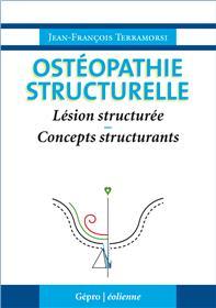 Ostéopathie Structurelle : Lésion Structurée, Concepts Structurants