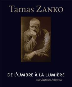 Tamas Zanko, De L´Ombre A La Lumiere