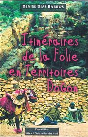 Itinéraires De La Folie En Territoires Dogon