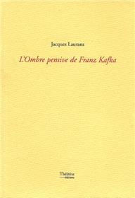 Ombre Pensive De Franz Kafka (L´)