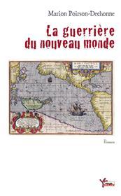 La Guerriere Du Nouveau Monde