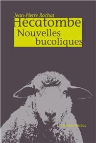 Hecatombe, Nouvelles Bucoliques