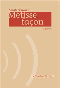 Metisse Facon