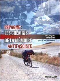 Espagne : Les Chemins De La Memoire Antifasciste