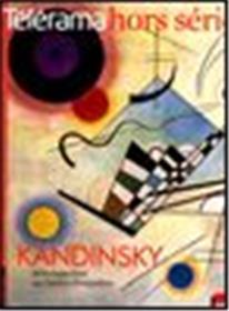Kandinsky - Telerama Hors-Serie N°160