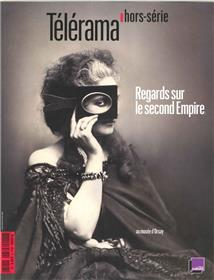 Telerama Hs N°203  Regards Sur Le Second Empire - Musee D´Orsay Sept 2016
