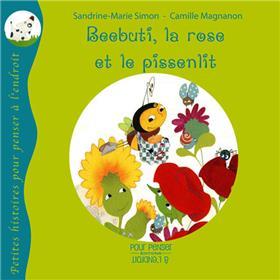 Beebuti, La Rose Et Le Pissenlit