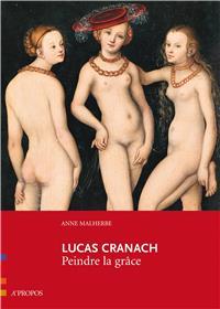 Lucas Cranach, Peindre La Grace