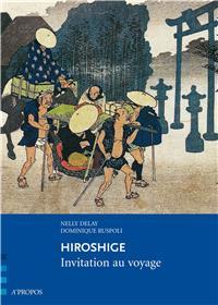 Hiroshige. Invitation Au Voyage