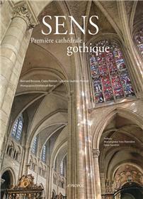 Sens, Premiere Cathedrale Gothique