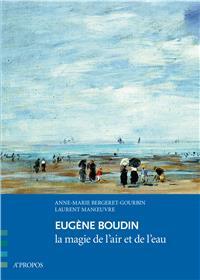 Eugene Boudin, La Magie De L´Air Et De L´Eau