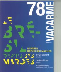 Vacarme N°78 Le Bresil Depuis Ses Marges Hiver 2017