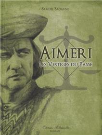 Aimeri Et Les Vestiges Du Passe T5