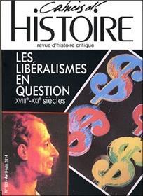 CAHIERS D´HISTOIRE N°123 Les libéralismes en question