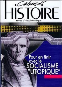 CAHIERS D´HISTOIRE N°124 Pour en finir avec le socialisme utopique