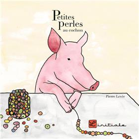 Petites Perles Au Cochon