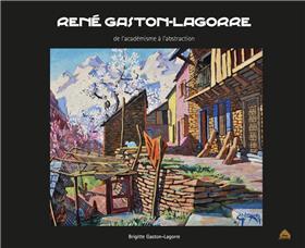 Rene Gaston-Lagorre De L´Academisme A L´Abstraction