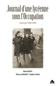 Journal D´Une Lyceenne Sous L´Occupation Toulouse 1943-1945