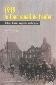 1919, Le Tour Renait De L´Enfer, De Paris-Roubaix Au Premier Maillot Jaune