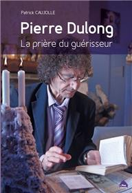 Pierre Dulong, La Priere Du Guerisseur