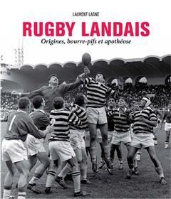 Rugby Landais : Origines, Bourre-Pifs Et Apotheose