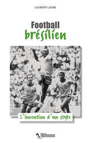 Football Bresilien L´Invention D´Un Style