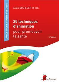 25 TECHNIQUES D´ANIMATION POUR PROMOUVOIR LA SANTE - 2e EDITION