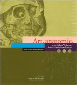 Art, Anatomie, Trois Siecles D´Evolution Des Representations Du Corps
