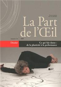 La Part De L´Oeil N° 24 - Ce Qui Fait Danse : De La Plasticite A La Performance