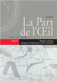 La Part De L´Oeil N° 27/28 - Formes Et Forces - Topologies De L´Individuation, Deleuze, Simondon