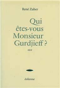 Qui Etes-Vous Monsieur Gurdjieff ?