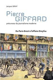 Pierre Giffard Precurseur Du Journalisme Moderne