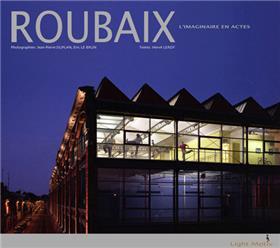 Roubaix, L´Imaginaire En Actes