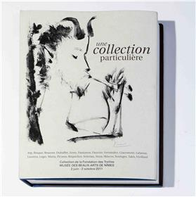 Une Intime Collection - Collection De La Fondation Des Treilles