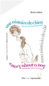 Une Histoire De Chien / Uma História De Cão / A Story About A Dog