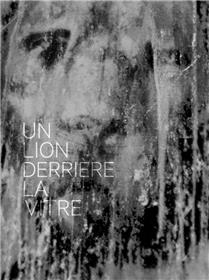 Un Lion Derriere La Vitre